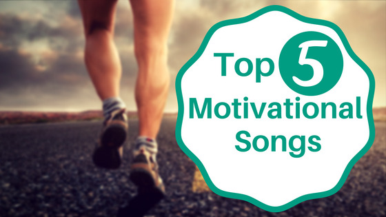 top 5 motivational songs