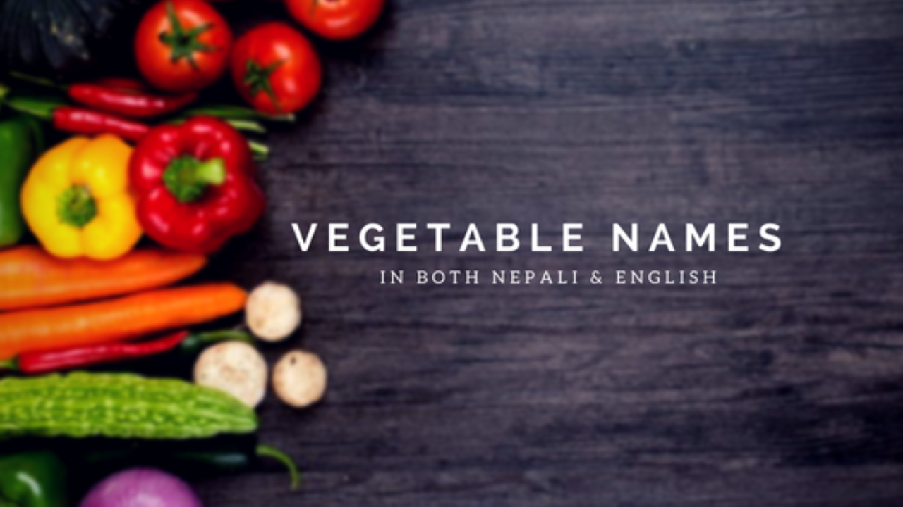 Nepali Vegetables English Names Most Common Vegetables In Nepal Learn english grammar with us. nepali vegetables english names most