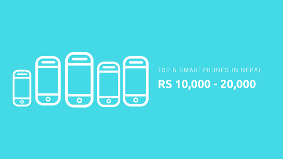Top 5 Smartphones to buy within 10000 - 20000 in Nepal